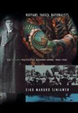 Ruffians, Yakuza, Nationalists : The Violent Politics of Modern Japan,...