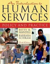 An Introduction to Human Services : Policy and Practice by Betty R. Mandell and