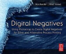 Digital Negatives: Using Photoshop to Create Digital Negatives for Silver and A