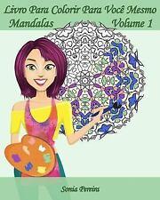 Livro para Colorir para Você Mesmo - Mandalas: Livro para Colorir para Você...
