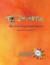 Tu Importas : Una Nota de Agradecimiento by Look for the Good Project (2016,...