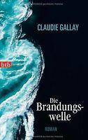 Die Brandungswelle: Roman von Gallay, Claudie   Buch   Zustand gut
