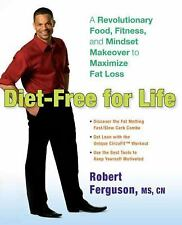 Diet-Free for Life A Revolutionary Food, Fitness, & Mindset Makeover to Maximize
