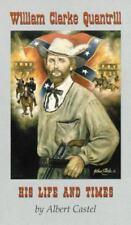 William Clarke Quantrill: His Life and Times, Biographies & Memoirs: General, Bi
