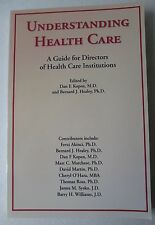 Understanding Health Care: A Guide for Directors by Kopen M.D. and Healey, Ph.D.