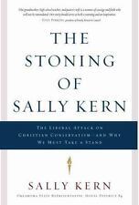 The Stoning of Sally Kern: The Liberal Attack on Christian Conservatism--and Why