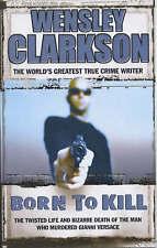 Born to Kill, Wensley Clarkson, New Book