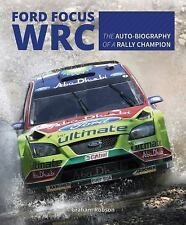 Ford Focus Wrc: The Auto-Biography of a Rally Champion (Hardback or Cased Book)