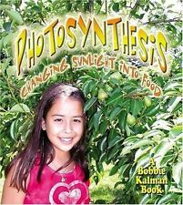 Photosynthesis: Changing Sunlight Into Food (Nature's Changes)