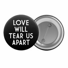 "Love Will Tear Us Apart - Badge Button Pin 1.25"" 32mm Music Joy Division"