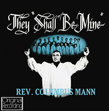 Rev. Columbus Mann - They Shall Be Mine [New CD]