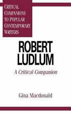 Robert Ludlum: A Critical Companion (Critical Companions to Popular-ExLibrary