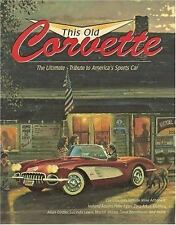 This Old Corvette: The Ultimate Tribute to America's Sports Car (Town Square