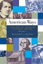 NEW - American Ways: A History of American Cultures, 1500 to 1865 Volume I
