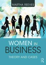 Women in Business : Theory, Case Studies, and Legal Challenges: By Reeves, Ma...