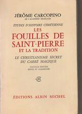 Les fouilles de Saint-Pierre et la tradition. CARCOPINO (Jérôme).