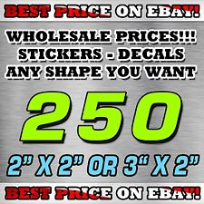 """250 CUSTOM STICKERS 2""""X 2"""" OR 3""""X 2"""" / DECALS / ELECTION POLITICAL BEST PRICE"""