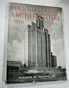 Recent English Architecture 1920 - 1940 Country Life Hardback Book 1st Edtn 1947