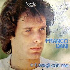 """FRANCO DANI ( ACTOR)  AUTOGRAFATO 7"""" I° RECORD E TI SVEGLI CON ME - CELESTE 1979"""