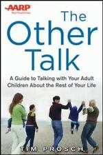 AARP The Other Talk: A Guide to Talking with Your Adult Children about the Rest
