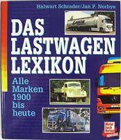 Das Lastwagen-Lexikon. Alle Marken 1900 bis heute