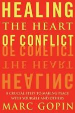 Healing the Heart of Conflict: 8 Crucial Steps to Making Peace with-ExLibrary