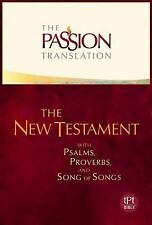 The Passion Translation New Testament (Ivory): With Psalms, Proverbs, and Song o