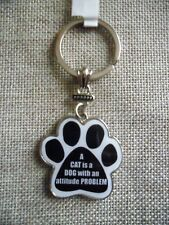"""Cat Metal Keyring Paw Prints Gift """"A CAT is a DOG with an attitude PROBLEM"""""""