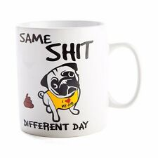 44815 SAME SH*T DIFFERENT DAY LARGE JUMBO WHITE CERAMIC COFFEE MUG CUP PUG