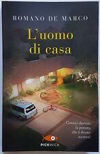 Romano De Marco, L'uomo di casa, Ed. Piemme/Pickwick, 2008