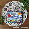 The Sky is always blue over MAMMY 's House * Gift Ornament * Everyday Mini Sign