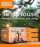 IDIOT'S GUIDES TINY HOUSE DESIGNING, BUILDING, & LIVING - MORRISON,(1465462708)