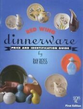 Red Wing Dinnerware: Price and Identification Guide by Reiss, Ray