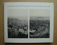 Eadweard Muybridge and the Photographic Panorama of San Francisco, 1850-1880.