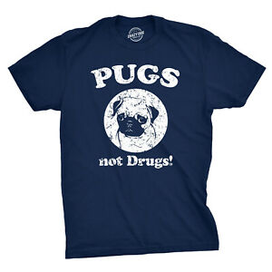 Mens Pugs Not Drugs T shirt Pug Face Funny T shirts Dogs Humor Novelty Tees