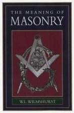 Meaning of Masonry by W. L. Wilmshurst (1995, Hardcover)