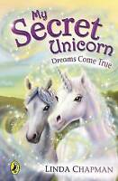 My Secret Unicorn: Dreams Come True, Chapman, Linda, Very Good Book