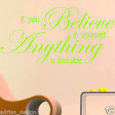 If you Belive in yourself, Wall Sticker, Transfer, DECAL any room in 18 colours