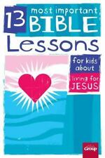 13 Most Important Bible Lessons for Kids About Living for Jesus, Group Publishin