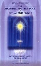 Ascended Masters Book of Ritual and Prayer : By the Lords and Ladies of...