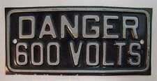 Old DANGER 600 VOLTS Sign embossed tin industrial equipment factory safety adv