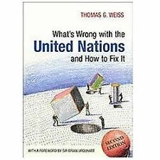 What's Wrong?: What's Wrong with the United Nations and How to Fix It by...