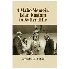 A Mabo Memoir : Islan Kustom to Native Title by Bryan Keon-Cohen (2013,...