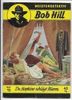 Meisterdetektiv Bob Hill Nr.15 von 1950 - ORIGINAL KRIMINAL ROMANHEFT