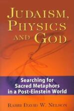 Judaism, Physics And God: Searching For Sacred Metaphors In A-ExLibrary