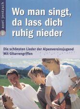 Wo man singt da lass dich ruhig nieder Lieder Alpenvereinsjugend Gitarrengriffen