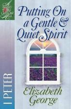 Putting On a Gentle & Quiet Spirit: 1 Peter (A Woman After God's Own Heart®) Ge