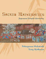 Sacred Mathematics: Japanese Temple Geometry by Fukagawa Hidetoshi, Tony Rothman (Hardback, 2008)