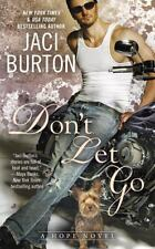 Don't Let Go : A Hope Novel: By Burton, Jaci