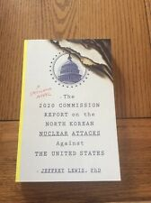 Jeffrey Lewis The 2020 Commission Report on North Korean Nuclear Attacks . (New)